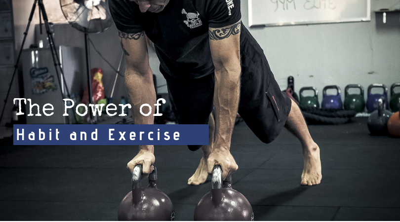 The Power of Habit and Exercise