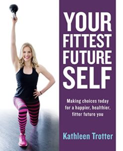 Kathleen-Trotter-Your-Fittest-Future-Self-Book